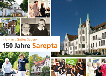 » Ja - mit Gottes Segen « 150 Jahre Sarepta